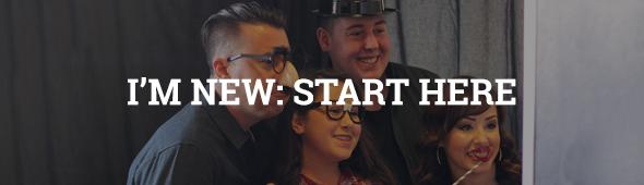 I'm New: Start Here